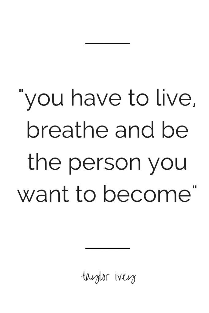 you have to live, breath and be the