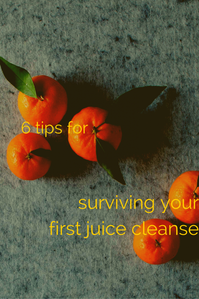 6 tips for surviving your first juice cleanse