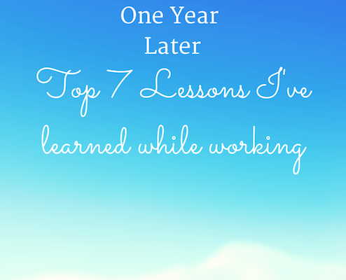 One Year Later: 7 Lessons I've Learned While Working