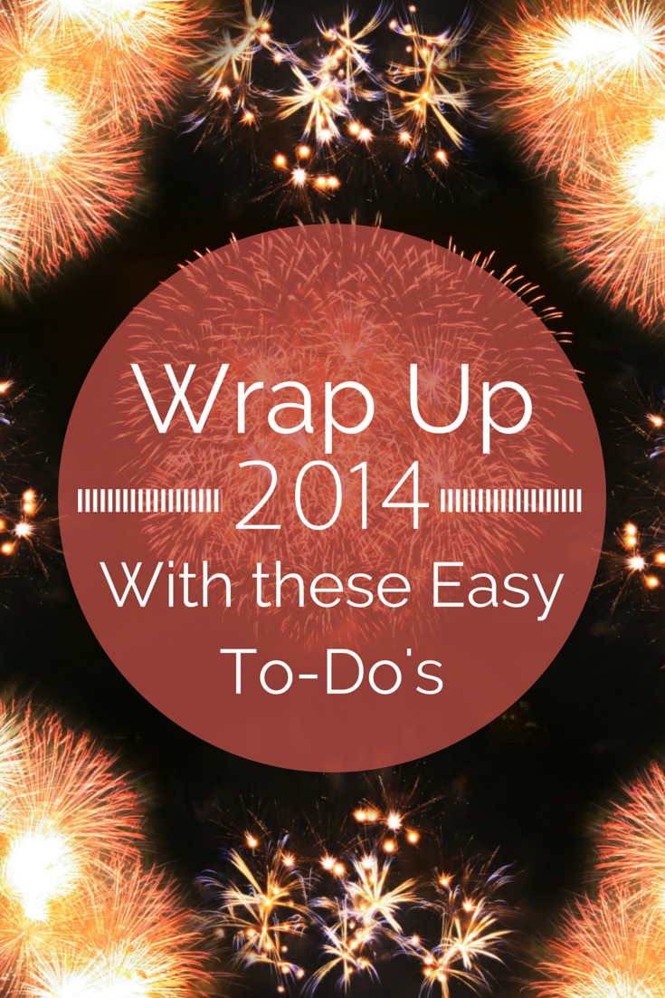 Wrap Up 2014 With a Few Easy To-Do's to Get you Ready For an Awesome 2015
