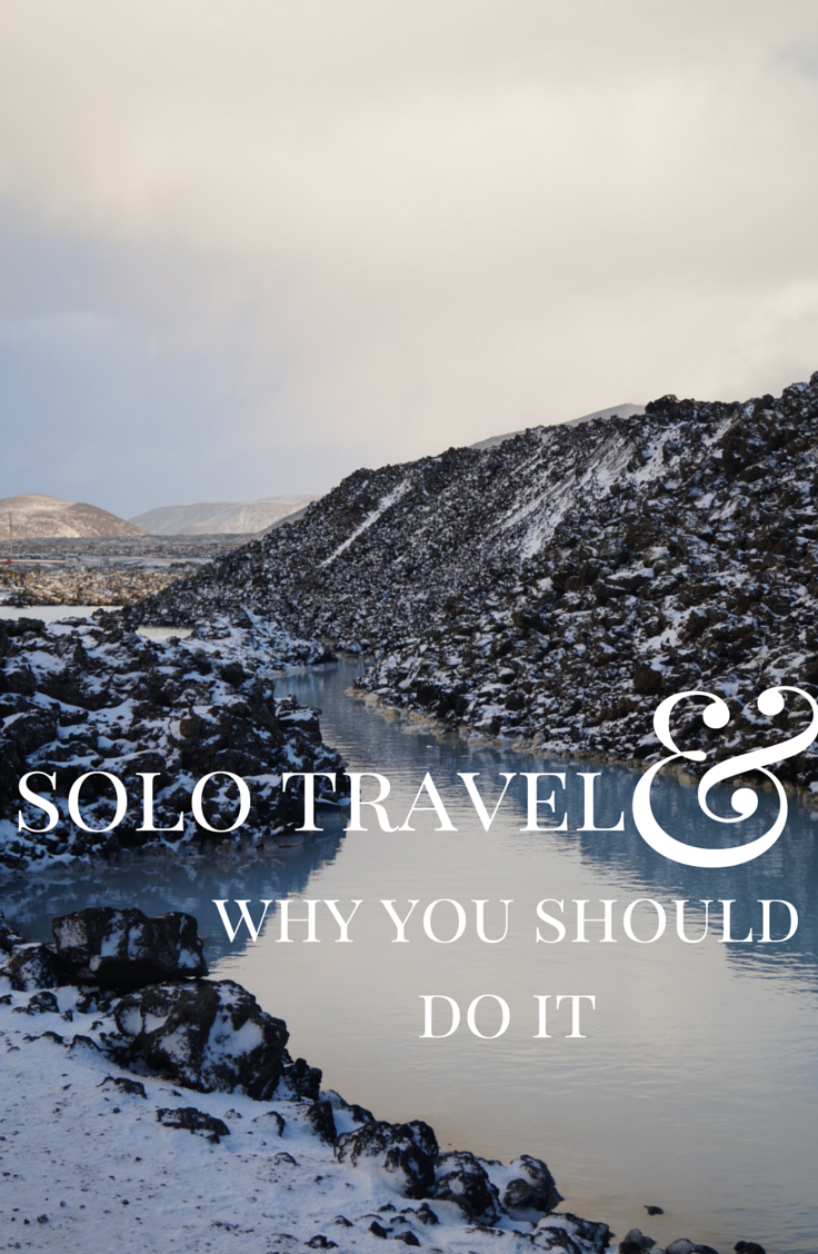 Solo Travel and Why You Should Do It
