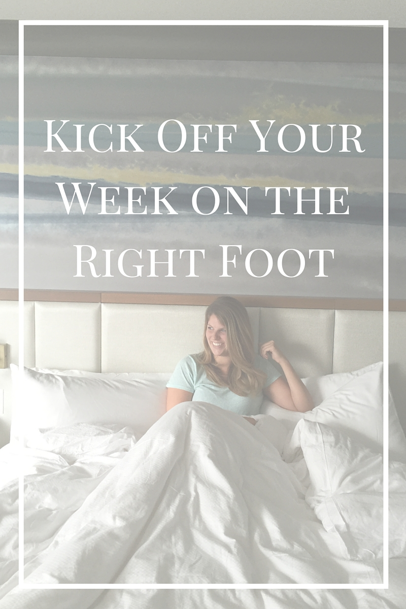 Kick Off Your Week on the Right Foot